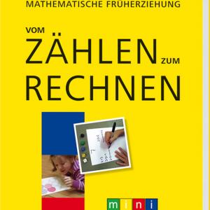 Mathematische Früherziehung - vom Zählen zum Rechnen